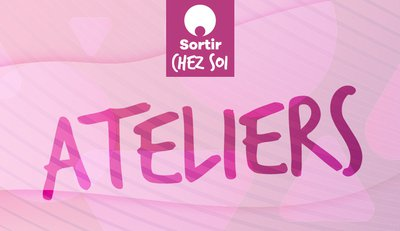 Sortir Chez Soi_Ateliers.jpg
