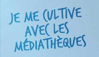 Sortir Chez Soi_Je me cultive avec les médiathèques.jpg